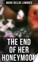 The End Of Her Honeymoon