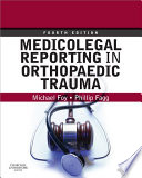 """""""Medicolegal Reporting in Orthopaedic Trauma E-Book"""" by Michael A. Foy, Phillip S. Fagg"""