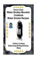 Owners Guide Weber Smokey Mountain Cookbook Weber Smoker Recipes Book PDF