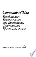 The China Reader: Communist China: revolutionary reconstruction and international confrontation; 1949 to the present