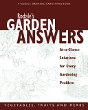 Rodale's Garden Answers: Vegetables, Fruits and Herbs
