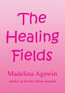 The Healing Fields