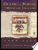 Death and Burial in Medieval England 1066 1550