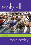 Reply all [electronic resource] / Robin Hemley