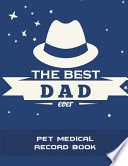 The Best Dad Ever: Pet Medical Record Book