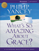 What s So Amazing about Grace  Curriculum Book