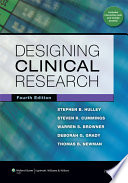 """Designing Clinical Research"" by Stephen B. Hulley, Steven R. Cummings, Warren S. Browner, Deborah G. Grady, Thomas B. Newman"
