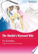 THE SHEIKH S WAYWARD WIFE