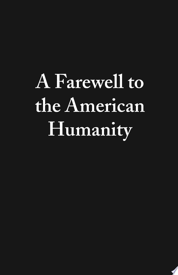 A Farewell to the American Humanity