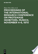 Proceedings Of The International Research Conference On Proteinase Inhibitors Munich November 4 6 1970