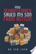 How Neurofeedback Saved My Son from Autism Book