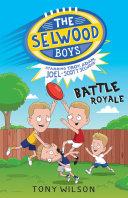 The Selwood Boys: Battle Royale