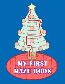My First Maze Book  Fun and Challenging Mazes for Kids