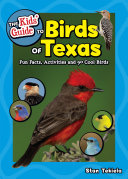 The Kids  Guide to Birds of Texas