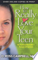 """How to Really Love Your Teen"" by Ross Campbell"