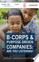 B corps   purpose driven companies  Are you listening  Book