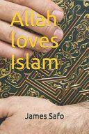 Allah Loves Islam