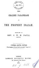 The Chaldee paraphrase on the prophet Isaiah  by Jonathan b  Uzziel  tr  by C W H  Pauli