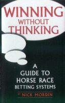 Winning Without Thinking
