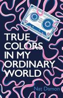 True Colors in My Ordinary World Book PDF