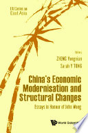 China's Economic Modernisation And Structural Changes: Essays In Honour Of John Wong