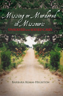 Pdf Missing or Murdered in Missouri: Unsolved and Solved Cases Telecharger