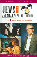 Jews and American Popular Culture  Movies  radio  and television Book