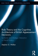 Role Theory and the Cognitive Architecture of British Appeasement Decisions [Pdf/ePub] eBook