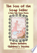 THE SON OF THE SOAP SELLER   A Fairy Tale from Persia