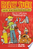 Billy Sure Kid Entrepreneur and the Cat Dog Translator