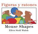 Figuras y Ratones   Mouse Shapes Bilingual Board Book Book PDF