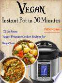 Vegan Instant Pot in 30 Minutes
