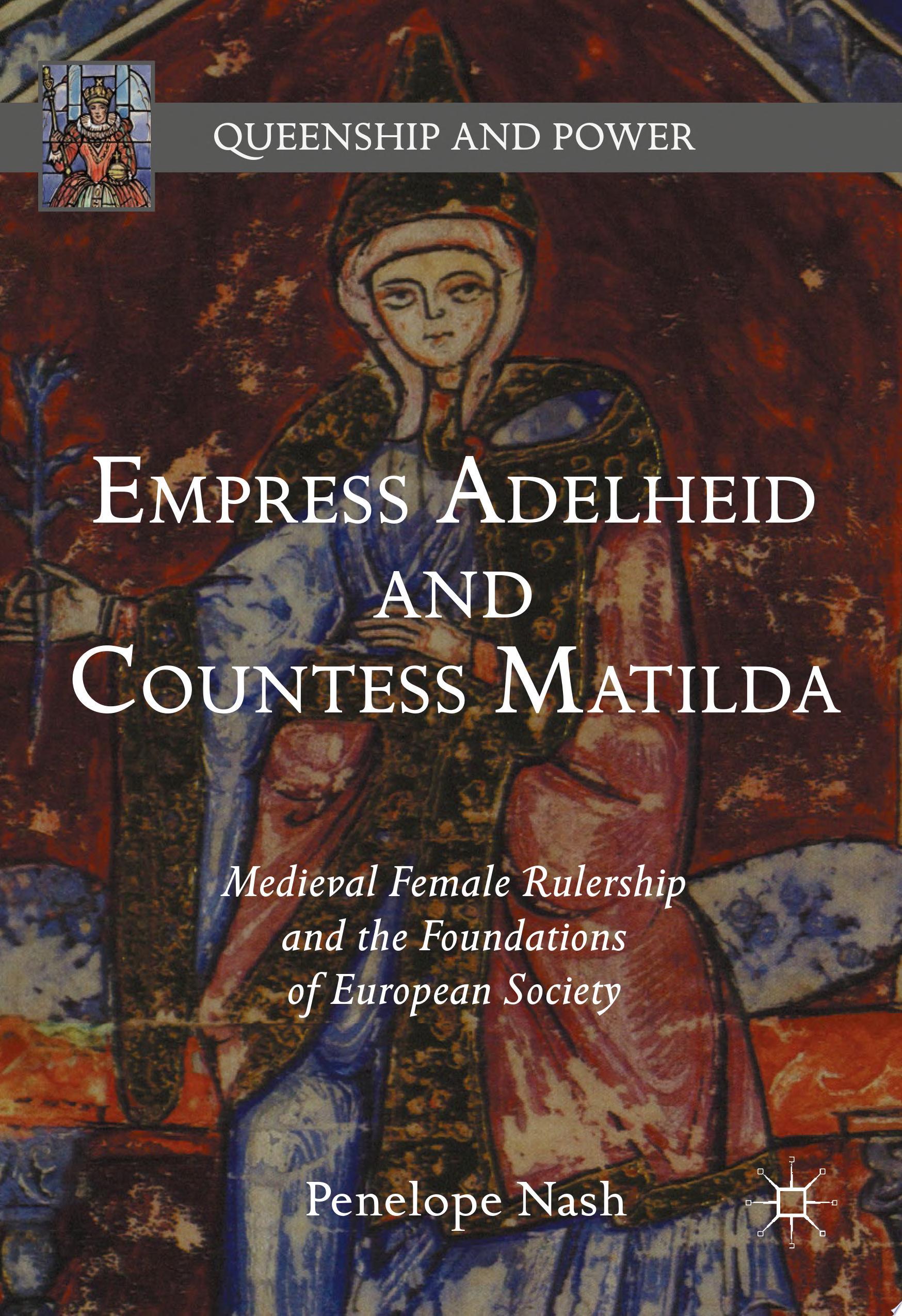 Empress Adelheid and Countess Matilda