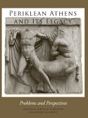 Periklean Athens and Its Legacy: Problems and Perspectives