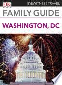 DK Eyewitness Family Guide Washington  DC