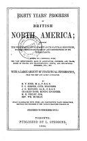 Eighty Years  Progress of British North America