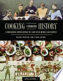 Cooking through History  A Worldwide Encyclopedia of Food with Menus and Recipes  2 volumes