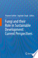 Fungi and their Role in Sustainable Development: Current Perspectives