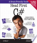Head First C#  : A Learner's Guide to Real-World Programming with C#, XAML, and .NET