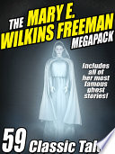 The Mary E Wilkins Freeman Megapack