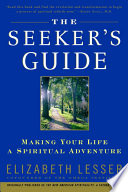 """The Seeker's Guide: Making Your Life a Spiritual Adventure"" by Elizabeth Lesser"