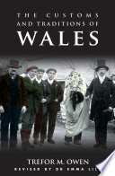 The Customs and Traditions of Wales  : With an Introduction by Emma Lile