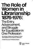 The Role of Women in Librarianship  1876 1976