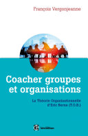 Coacher groupes et organisations - 2e éd.