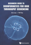 Beginners Guide to Bioinformatics for High Throughput Sequencing Book