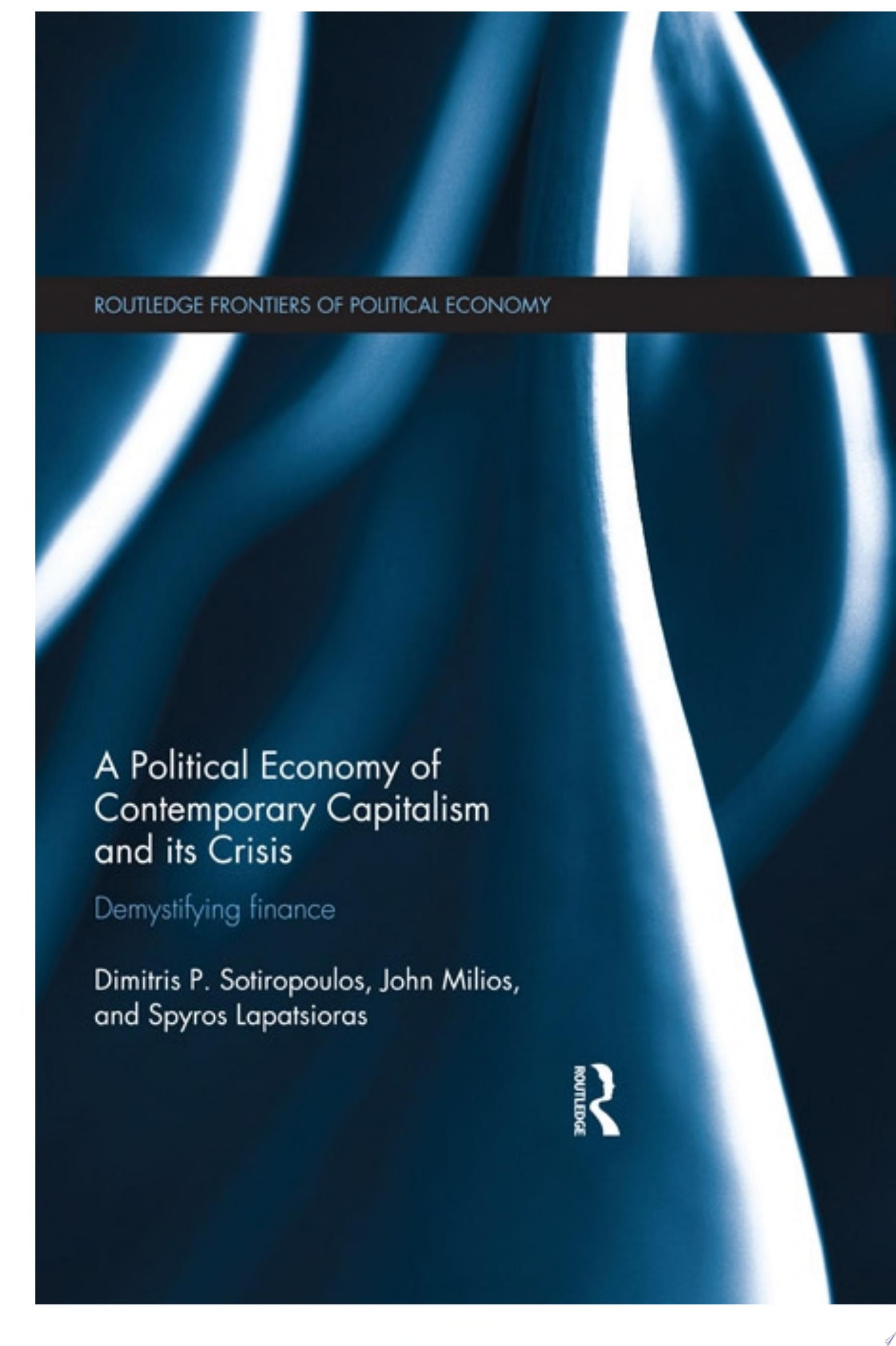 A Political Economy of Contemporary Capitalism and its Crisis