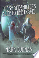 The Shape Shifter s Guide to Time Travel