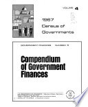 Census Of Governments 1967 Government Finances No 1 Finances Of School Districts No 2 Finances Of Special Districts No 3 Finances Of County Governments No 4 Finances Of Municipalities And Township Governments No 5 Compendium Of Government Finances