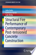 Structural Fire Performance of Contemporary Post tensioned Concrete Construction