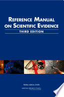 """""""Reference Manual on Scientific Evidence: Third Edition"""" by National Research Council, Federal Judicial Center, Policy and Global Affairs, Committee on Science, Technology, and Law, Committee on the Development of the Third Edition of the Reference Manual on Scientific Evidence"""